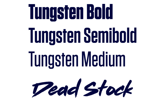 Tungsten and Dead Stock Fonts